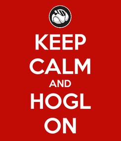 Poster: KEEP CALM AND HOGL ON