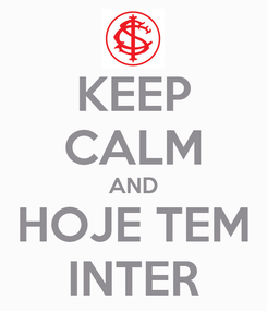 Poster: KEEP CALM AND HOJE TEM INTER