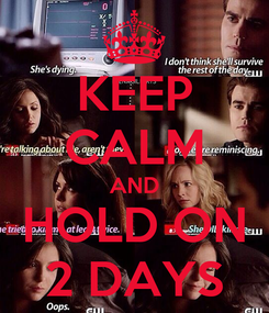 Poster: KEEP CALM AND HOLD ON 2 DAYS