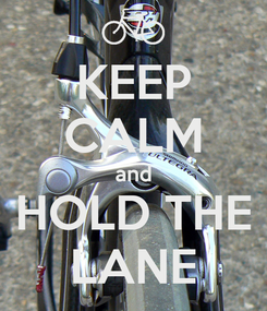 Poster: KEEP CALM and HOLD THE LANE