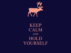 Poster: KEEP CALM AND HOLD YOURSELF
