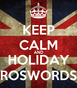 Poster: KEEP CALM AND HOLIDAY ROSWORDS