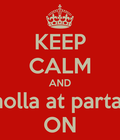 Poster: KEEP CALM AND  holla at partap ON