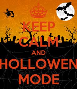 Poster: KEEP CALM AND HOLLOWEN MODE