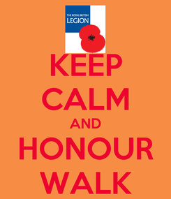 Poster: KEEP CALM AND HONOUR WALK