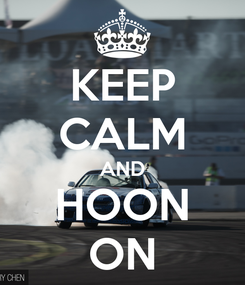 Poster: KEEP CALM AND HOON ON
