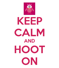 Poster: KEEP CALM AND HOOT ON