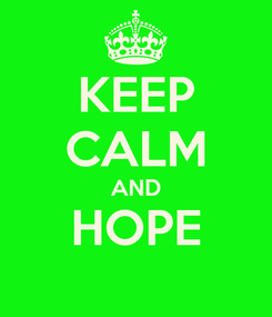Poster: KEEP CALM AND HOPE