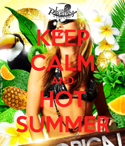 Poster: KEEP CALM AND HOT SUMMER
