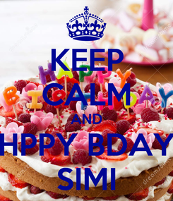 Poster: KEEP CALM AND HPPY BDAY SIMI