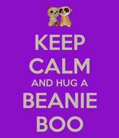 Poster: KEEP CALM AND HUG A BEANIE BOO