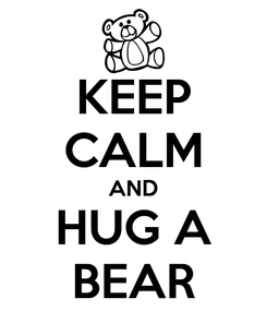 Poster: KEEP CALM AND HUG A BEAR