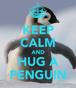 Poster: KEEP CALM AND HUG A PENGUIN