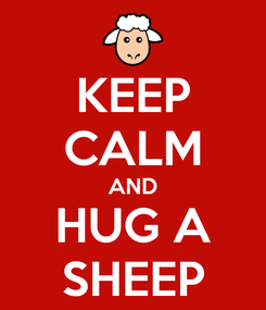 Poster: KEEP CALM AND HUG A SHEEP