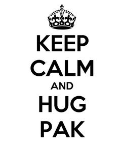 Poster: KEEP CALM AND HUG PAK