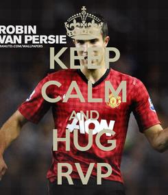 Poster: KEEP CALM AND HUG RVP