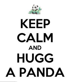 Poster: KEEP CALM AND HUGG A PANDA