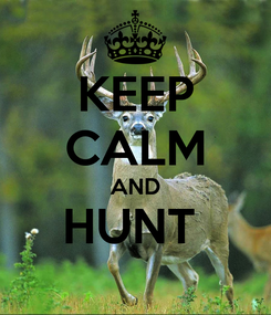Poster: KEEP CALM AND HUNT
