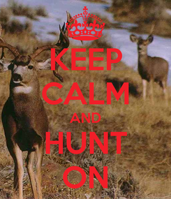 Poster: KEEP CALM AND HUNT ON