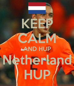 Poster: KEEP CALM AND HUP Netherland HUP
