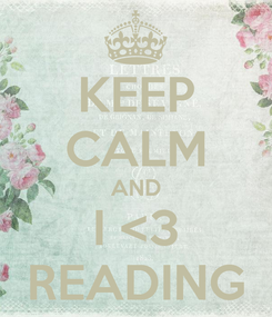 Poster: KEEP CALM AND I <3 READING