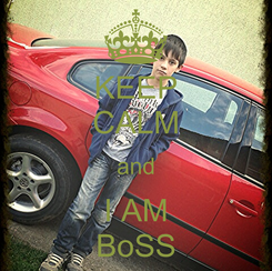 Poster: KEEP CALM and I AM BoSS