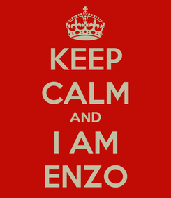 Poster: KEEP CALM AND I AM ENZO