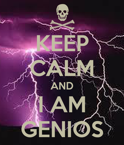 Poster: KEEP CALM AND I AM GENIOS