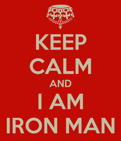 Poster: KEEP CALM AND I AM IRON MAN