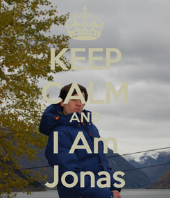 Poster: KEEP CALM AND I Am Jonas