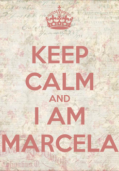 Poster: KEEP CALM AND I AM MARCELA