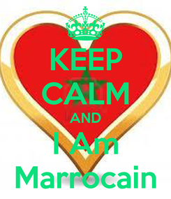 Poster: KEEP CALM AND I Am Marrocain
