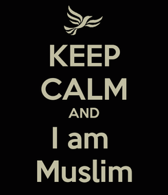 Poster: KEEP CALM AND I am  Muslim