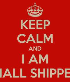 Poster: KEEP CALM AND I AM RIALL SHIPPER