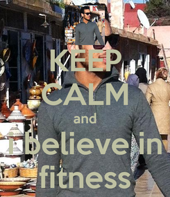 Poster: KEEP CALM and i believe in fitness
