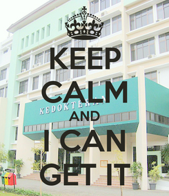 Poster: KEEP CALM AND I CAN GET IT