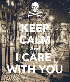 Poster: KEEP CALM And I CARE   WITH YOU