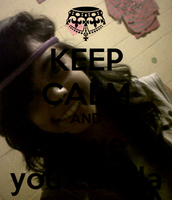 Poster: KEEP CALM AND I I love   you camila
