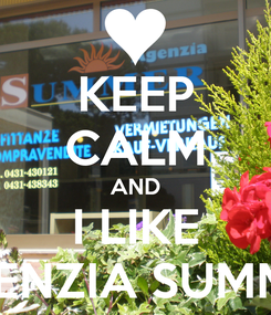 Poster: KEEP CALM AND I LIKE AGENZIA SUMMER