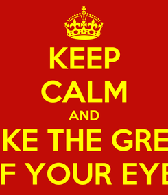 Poster: KEEP CALM AND I LIKE THE GREEN OF YOUR EYES