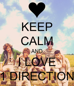 Poster: KEEP CALM AND I LOVE 1 DIRECTION