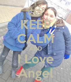 Poster: KEEP CALM AND I Love Angel