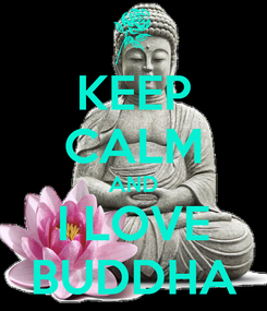 Poster: KEEP CALM AND I LOVE BUDDHA