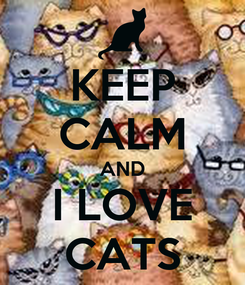 Poster: KEEP CALM AND I LOVE CATS