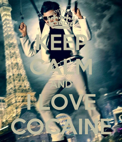 Poster: KEEP CALM AND I LOVE COCAINE