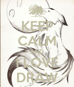 Poster: KEEP CALM AND I LOVE DRAW