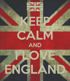 Poster: KEEP CALM AND I LOVE ENGLAND