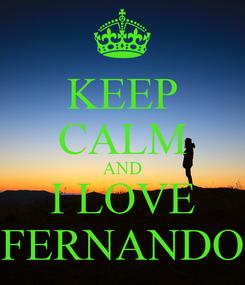 Poster: KEEP CALM AND I LOVE FERNANDO