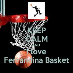 Poster: KEEP CALM AND  i love Ferrandina Basket