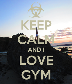 Poster: KEEP CALM AND I LOVE GYM